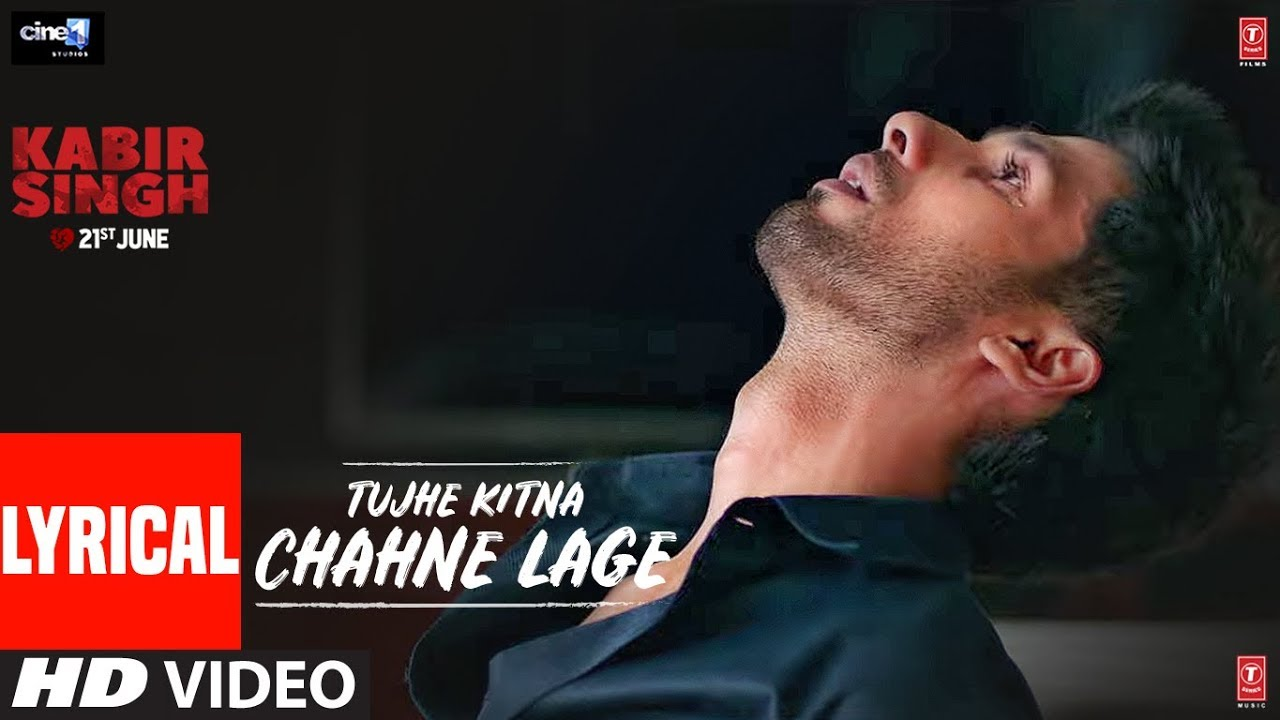 Tujhe Kitna Chahne Lage Song Lyrics