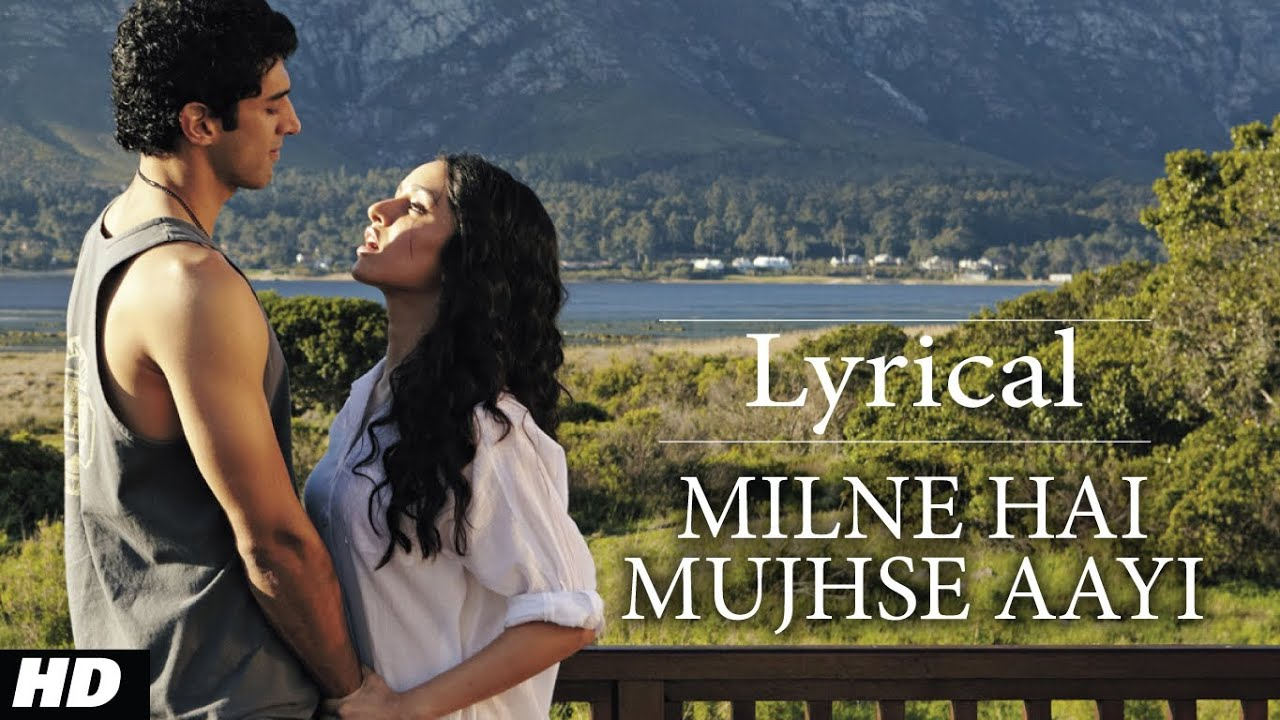 Milne Hai Mujhse Aayi Song Lyrics