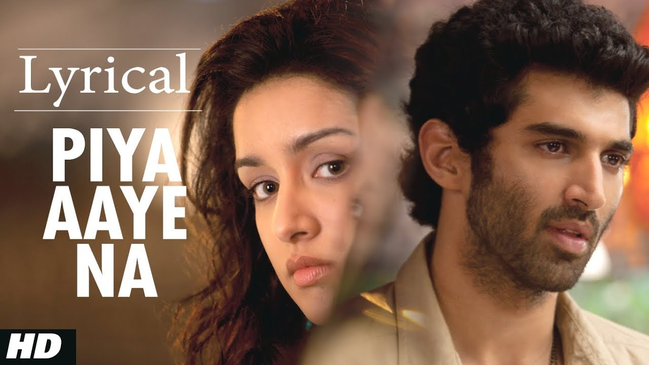 Piya Aaye Na Song Lyrics