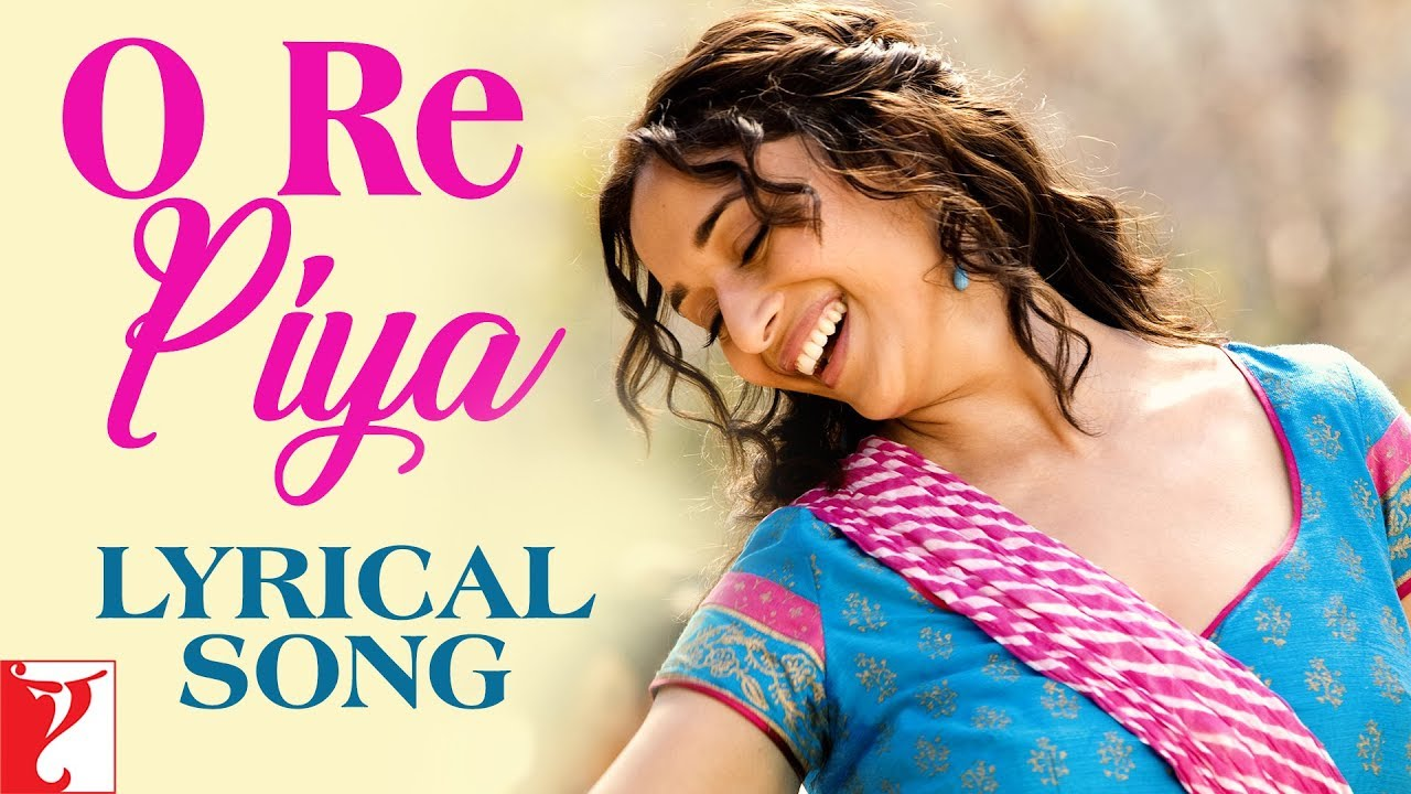 O Re Piya Song Lyrics Image