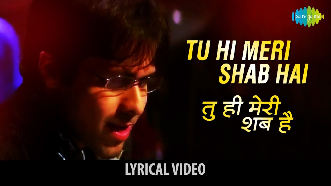 Tu hi Meri Shab hai Song Lyrics