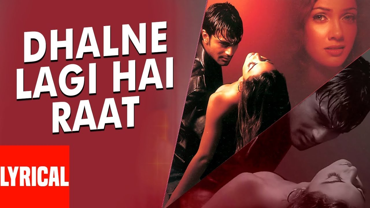 Dhalne Lagi Hai Raat Song Lyrics