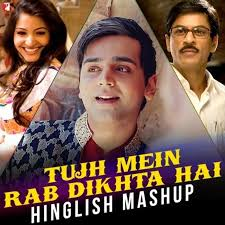 Tujh Mein Rab Dikhta Hai Hinglish Mashup Song Lyrics