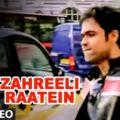 Zahreeli Raatein Song Lyrics