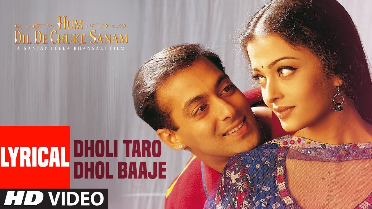Dholi Taro Dhol Baaje Song Lyrics