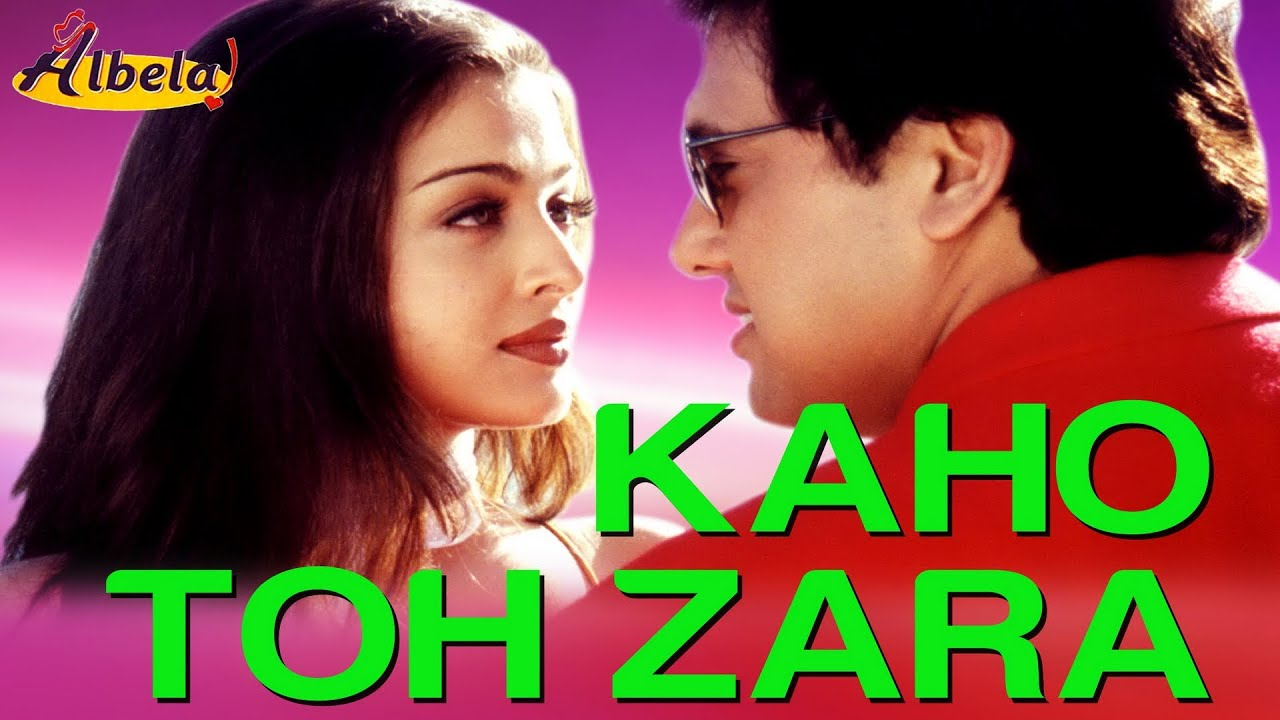Kaho Toh Zara Song Lyrics