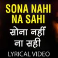 Sona Nahi Na Sahi Song Lyrics Image