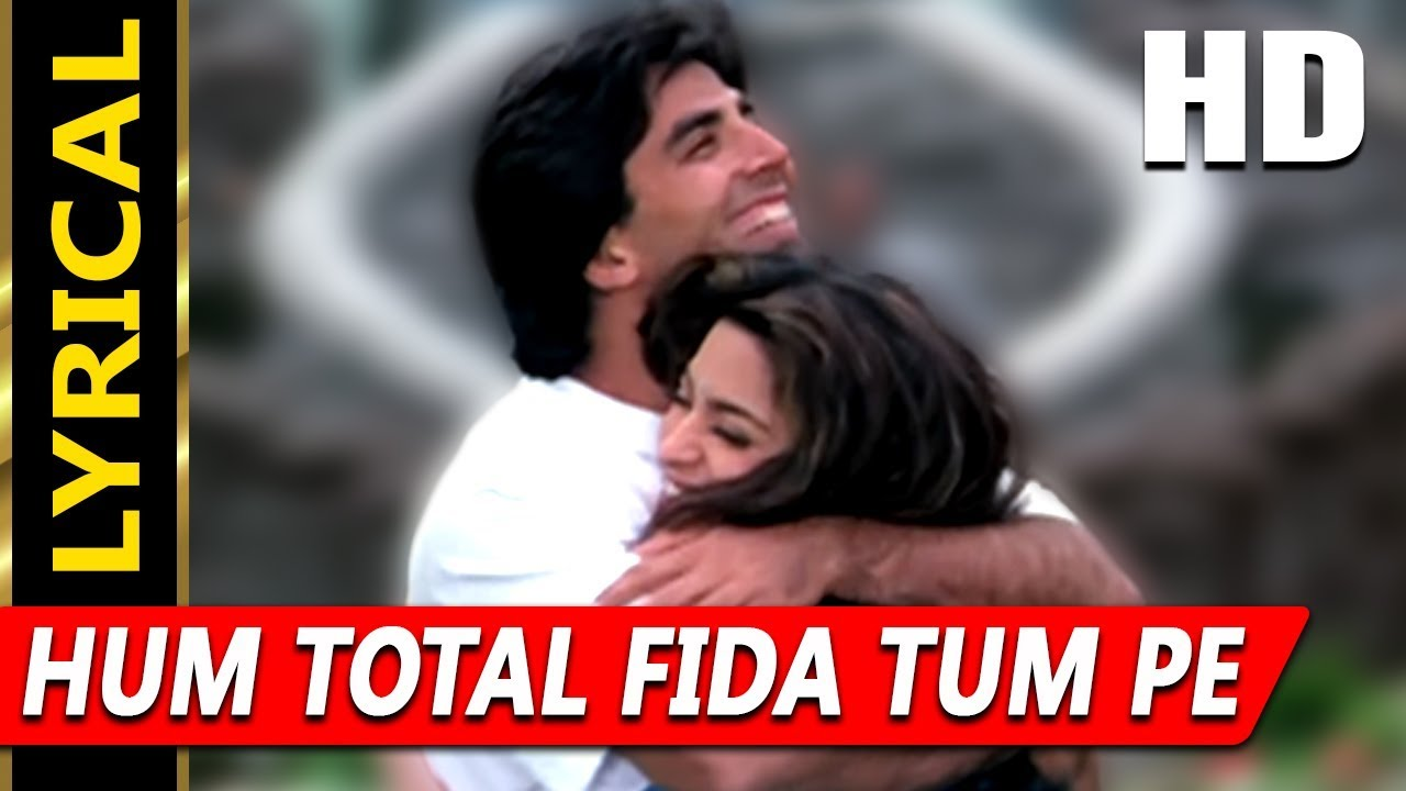Hum Total Fida Tum Pe Song Lyrics