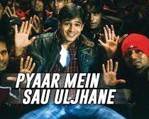 Pyar Mai So Uljhane Hain Song Lyrics