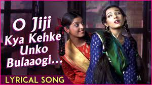 O Jiji Kya Kehke Unko Bulaaogi Song Lyrics