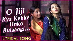 O Jiji Kya Kehke Unko Bulaaogi Song Lyrics
