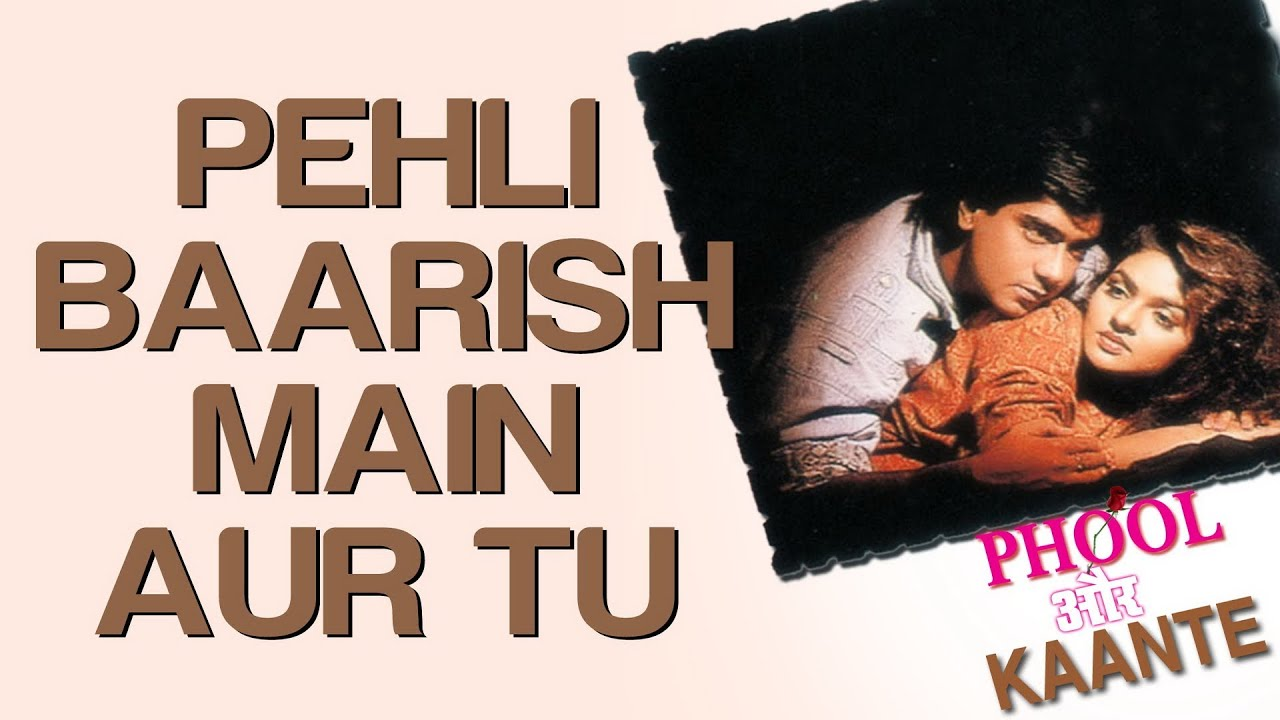 Pehli Baarish Main Aur Tu Song Lyrics