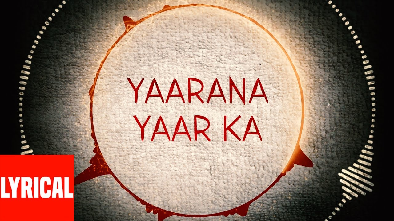 Yaarana Yaar Ka Song Lyrics