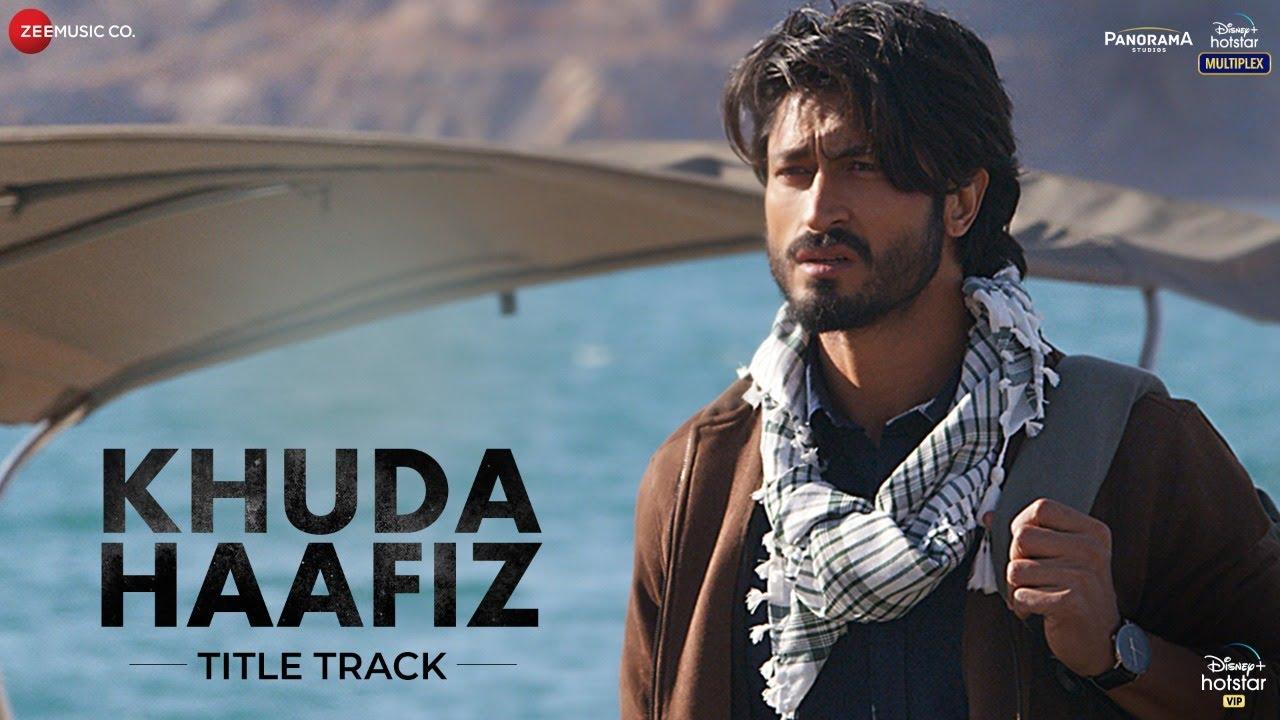 Khuda Haafiz Title Track Song Lyrics