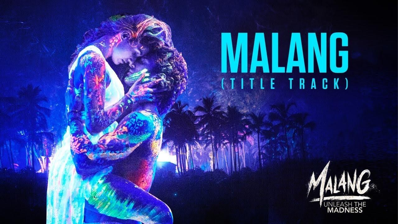 Malang – Title Track Song Lyrics