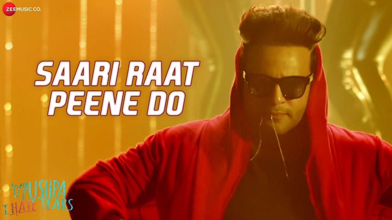 Saari Raat Peene Do Song Lyrics