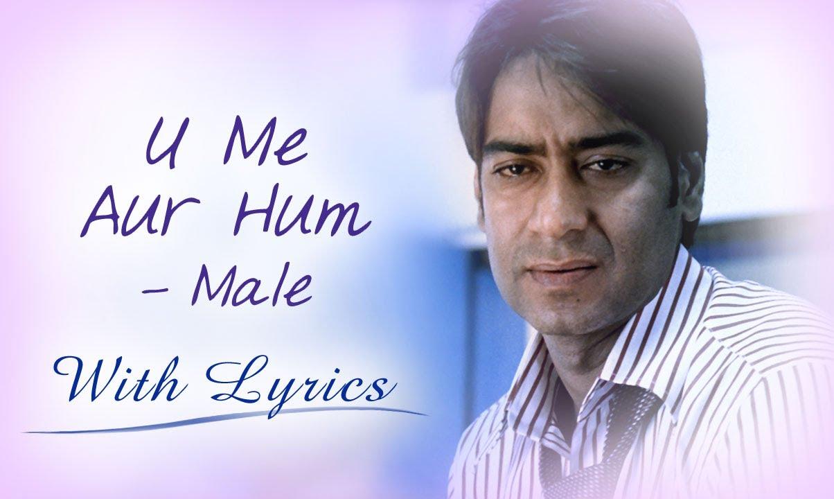 U Me Aur Hum Male Song Lyrics