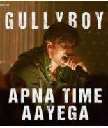 Apna Time Aayega Song Lyrics