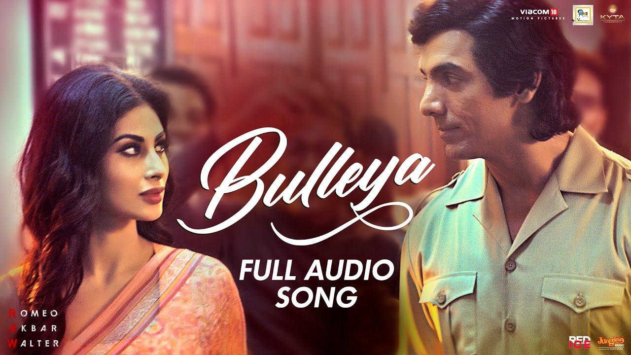 Bulleya Song Lyrics – Romeo Akbar Walter